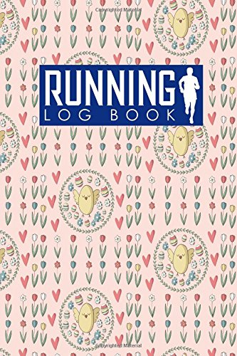 Running Log Book: Run Planner, Running Distance Tracker, Running Schedule Template, Track Distance, Time, Speed, Weather, Calories & Heart Rate: Volume 11 (Running Log Books) por Rogue Plus Publishing