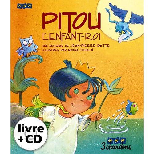 Pitou l'Enfant-Roi (1CD audio)