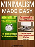 Minimalism: Minimalism Made Easy: The Ultimate Guide To Live A Stress-Free Life (Time management - Declutter - Simplicity) (English Edition)