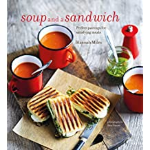 Soup and a Sandwich: Perfect Pairings for Satisfying Meals