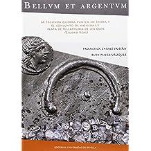Bellvm Et Argentvm. La Segunda Guerra Púnica En Iberia Y El Conjunto Demonedas Y (Serie: Historia y Geografía)