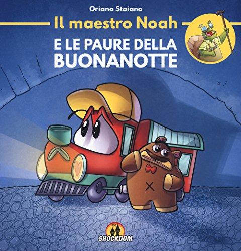 scaricare ebook gratis Il maestro Noah e le paure della buonanotte. Ediz. illustrata PDF Epub