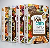Low Carb Living Cookbook Box Set: Low Carb Recipes for Breakfast, Lunch, Dinner, Snacks, Desserts And Slow Cooker