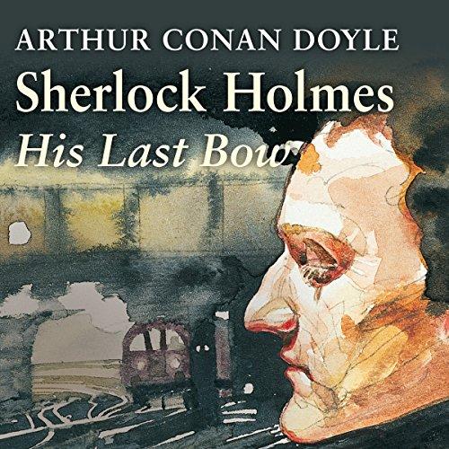 Sherlock Holmes: His Last Bow  Audiolibri