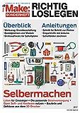 Make: Sonderheft 2017 RICHTIG LOSLEGEN: Selbermachen: Überblick zum Einstieg und Anleitungen für Maker