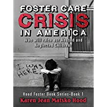 Foster Care Crisis in America (Hood Foster Care Book)