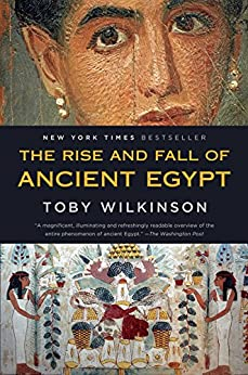 The Rise and Fall of Ancient Egypt par [Wilkinson, Toby]