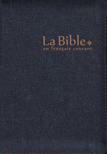 La Bible en français courant : Edition avec les livres deutérocanoniques, reliure semi-rigide, jean, glissière (En Courant Francais Bible La)