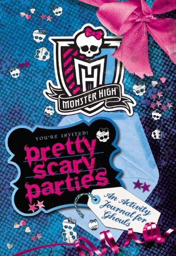 Monster High: Pretty Scary Parties: An Activity Journal for Ghouls by Pollygeist Danescary (27-Aug-2013) Paperback