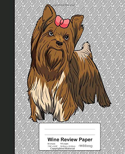 Wine Review Paper: Book Yorkshire Terrier Yorkie Dog (Weezag Wine Review Paper Notebook, Band 122) - Dog Food Yorkie