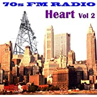 70s FM Radio: Heart, Vol 2