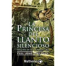 La Princesa del Llanto Silencioso I.: Rescate en el Castillo Gris.