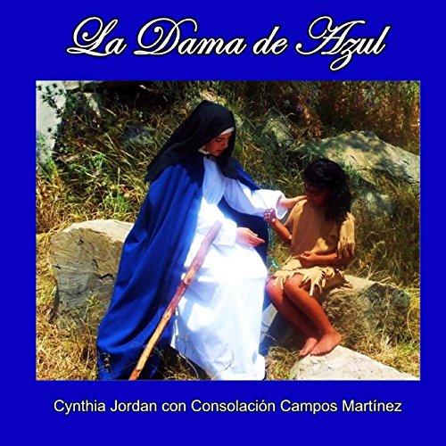 Descargar Libro La Dama de Azul: La historia de Sor María de Jesus de Ágreda y los indios Jumano en el Nuevo Mundo de Cynthia Jordan