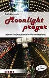 Moonlight prayer: Lebensnahe Impulstexte im Wortgottesdienst