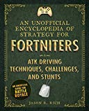 An Unofficial Encyclopedia of Strategy for Fortniters: ATK Driving Techniques, Challenges, and Stunts (Encyclopedia for Fortniters)