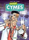 Docteur Cymès, Tome 1 : La vanne de trop...