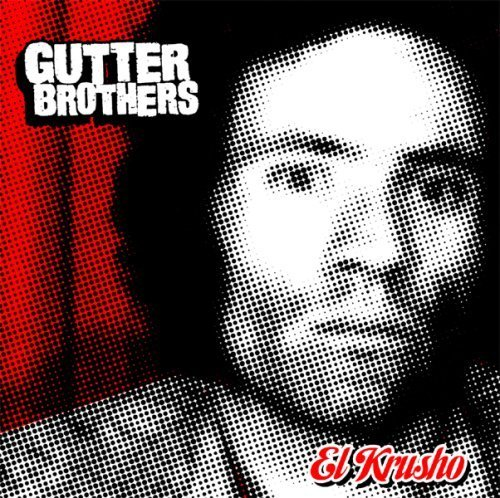 El Krusho (2008) by The Gutter Brothers (Gutter Brothers)