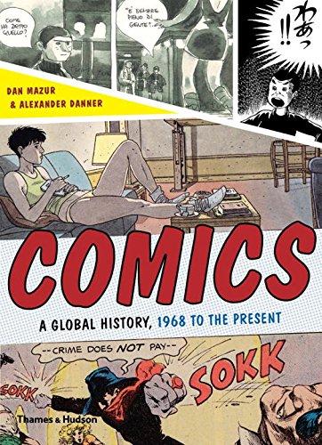 Comics : A global history, 1968 to the present. Edition en anglais par Dan Mazur