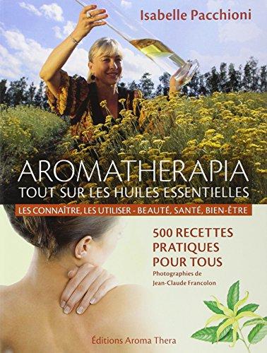 Aromathrapia : Tout sur les huiles essentielles