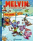 Melvin et la machine a polir la glace (Melvin le souriceau t. 2)