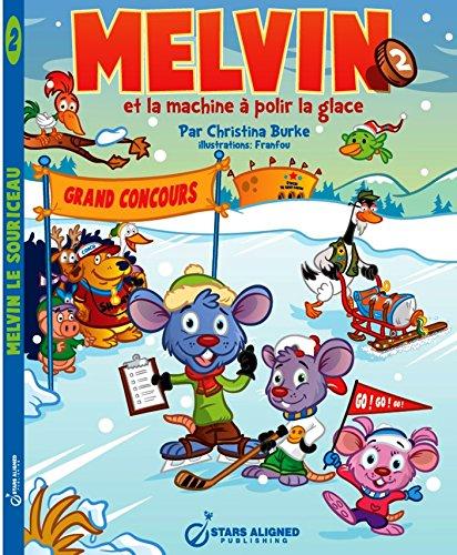 Melvin et la machine a polir la glace (Melvin le souriceau t. 2) por Christina Burke