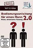 Bedienungsanleitung für einen Mann 2.0 (Veit Lindau) Neue, erweiterte Fassung!