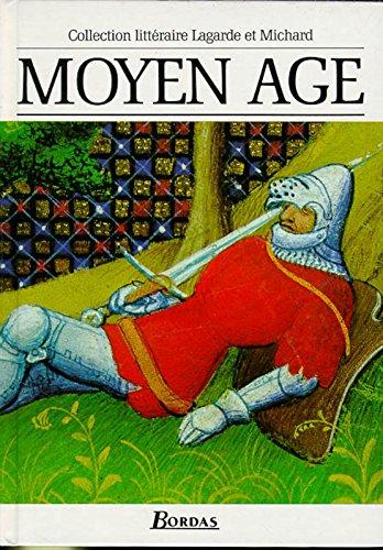 Moyen Age : Les Grands Auteurs franais du programme - Anthologie et Histoire littraire
