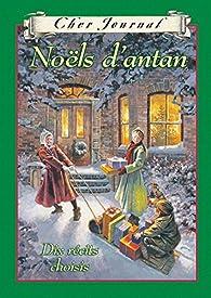 Cher Journal : Noëls d'antan: Dix récits choisis par  Vincent Massey Jr HS