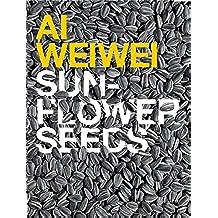 Ai Weiwei: Sunflower Seeds (English Edition)