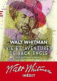 Vie et aventures de Jack Engle par Walt Whitman
