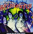A Deadly Dose Of Wylde Psyche
