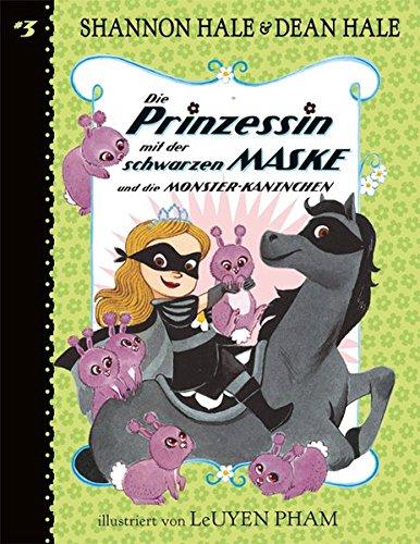 Die Prinzessin mit der schwarzen Maske (Bd. 3): ... und die Monster-Kaninchen