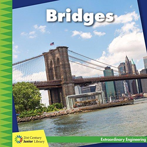 Bridges (21st Century Junior Library: Extraordinary Engineering) (Bridge Design Kinder)