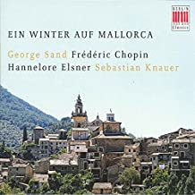 Winter in Majorca (Chopins' Piano works with texts from George Sand)