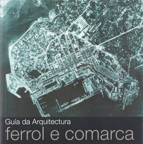 Guía de arquitectura de Ferrol e comarca