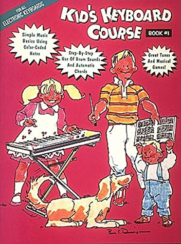 Kid's Keyboard Course - Book 1: Bk. 1