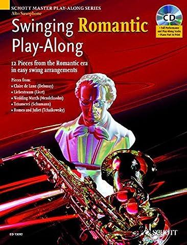 Swinging Romantic Play-Along: 12 Stücke aus der Romantik in einfachen Swing-Arrangements für Alt-Saxophon. Alt-Saxophon; Klavier ad lib.. Ausgabe mit ... Saxophone (Schott Master Play-Along Series)