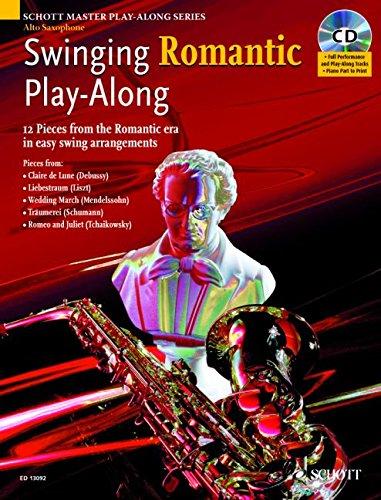 Swinging Romantic Play-Along: 12 Stücke aus der Romantik in einfachen Swing-Arrangements für Alt-Saxophon. Alt-Saxophon; Klavier ad libitum. Ausgabe ... Saxophone (Schott Master Play-Along Series)