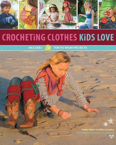 Crocheting Clothes Kids Love: Includes 28 Fun-to-Wear Projects por Shelby Allaho