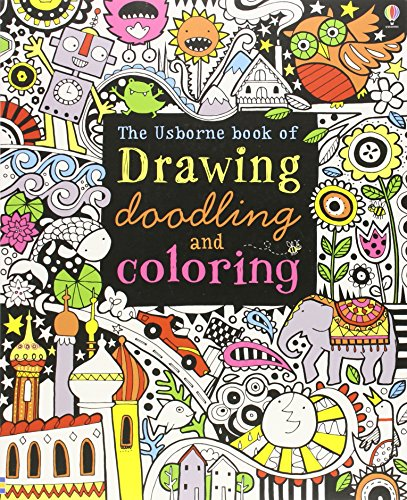 Usborne Book of Drawing, Doodling and Coloring por Fiona Watt