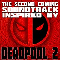 The Second Coming: Soundtrack Inspired by Deadpool 2