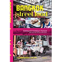 Bangkok Street Food: Cooking and Travelling in Thailand