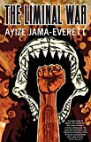 Front cover for the book The Liminal War by Ayize Jama-Everett
