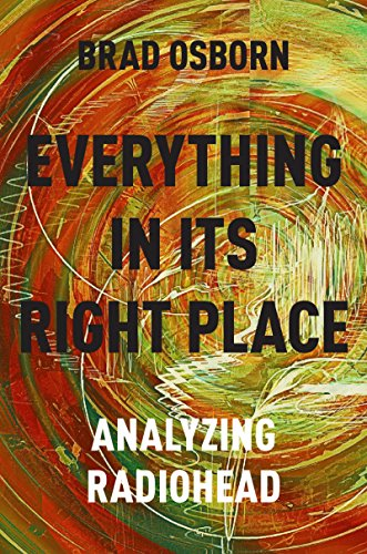 Everything in its Right Place: Analyzing Radiohead (English Edition)