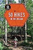 50 Hikes in Michigan (Explorer's 50 Hikes)
