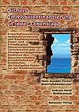 Sichere Immobilienfinanzierung in jeder Lebenslage: Erwerbsfinanzierung, Ausbaufinanzierung und Baufinanzierung - Eigen- und Fremdkapital - ... Wissenschaftsreihe im Bohmeier Verlag)