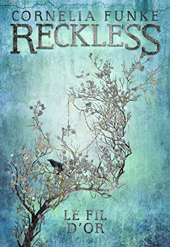 Reckless (3) : Le fil d'or