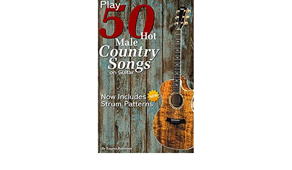 Play 50 Hot Male Country Songs on Guitar: Full Song Lyrics & Chords ...