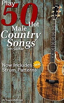 Play 50 Hot Male Country Songs on Guitar: Full Song Lyrics