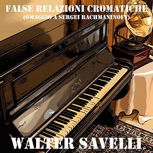 False Relazioni Cromatiche (Omaggio a Sergei Rachmaninoff)